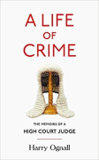 Cover of A Life of Crime: The Memoirs of a High Court Judge