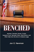 Cover of Benched: Abortion, Terrorists, Drones, Crooks, Supreme Court, Kennedy, Nixon, Demi Moore, and Other Tales from the Life of a Federal Judge